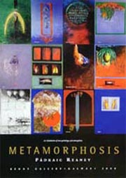 Metamorphosis by Padraic Reaney