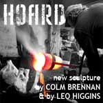 Hoard by Colm Brennan and by Leo Higgins